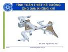 Bài giảng Tính toán thiết kế đường ống dẫn không khí - ThS. Nguyễn Duy Tuệ