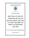 Luận văn Thạc sỹ Quản trị kinh doanh: Phân tích các nhân tố ảnh hưởng đến mức độ hài lòng trong công việc của nhân viên khối văn phòng tại thành phố Trà Vinh