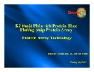 Bài giảng Kỹ thuật phân tích Protein theo phương pháp Protein Array