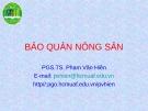 Bài giảng Bảo quản nông sản - PGS.TS. Phạm Văn Hiền