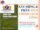 Bài giảng Xây dựng & phân tích chính sách công - TS. Bùi Quang Xuân