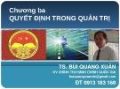 Bài giảng Chương 3: Quyết định trong quản trị - TS. Bùi Quang Xuân