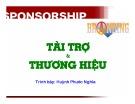 Bài giảng Tài trợ và thương hiệu - Huỳnh Phước Nghĩa