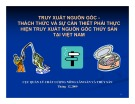 Bài giảng Truy xuất nguồn gốc - Thách thức và sự cần thiết phải thực hiện truy xuất nguồn gốc thủy sản tại Việt Nam