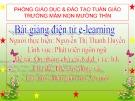 Bài giảng điện tử E-learning: Ôn nhóm chữ cái b, d, đ, i, t, c, h, k - Nguyễn Thị Thanh Huyền