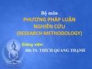 Bài giảng Phương pháp luận nghiên cứu - ĐĐ TS. Thích Quang Hạnh