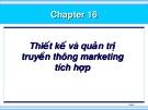 Bài giảng Marketing - Chương 16: Thiết kế và quản trị truyền thông marketing tích hợp