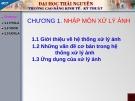 Bài giảng Chương 1: Nhập môn xử lý ảnh