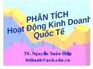 Bài giảng Phân tích hoạt động kinh doanh quốc tế - TS. Nguyễn Xuân Hiệp