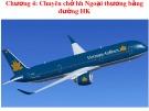 Bài giảng Chương 4: Chuyên chở hàng hóa ngoại thương bằng đường hàng không