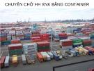 Bài giảng Chuyên chở hàng hóa xuất nhập khẩu bằng container - ĐH Ngoại thương