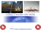 Bài giảng Chương 2: Nguồn vốn ngân hàng thương mại