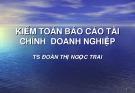 Bài giảng Kiểm toán báo cáo tài chính doanh nghiệp - TS. Đoàn Thị Ngọc Trai
