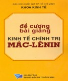 Ebook Đề cương bài giảng Kinh tế chính trị Mác-Lênin: Phần 1
