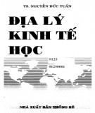 Giáo trình  Địa lý kinh tế học: Phần 2 - TS. Nguyễn Đức Tuấn