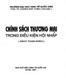 Ebook Chính sách thương mại trong điều kiện hội nhập (sách tham khảo): Phần 1