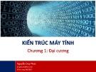 Bài giảng Kiến trúc máy tính - Nguyễn Duy Phúc