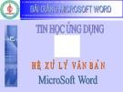 Bài giảng Microsoft Word: Hệ xử lý văn bản Microsoft Word - ĐH Sư phạm Huế