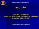 Báo cáo: Tài liệu chuyên đề giáo dục nếp sống thanh lịch, văn minh cho học sinh Hà Nội
