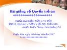 Bài giảng về Quyền trẻ em - Trần Công Bỉnh