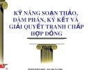 Bài giảng Kỹ năng soạn thảo, đàm phán, ký kết và giải quyết tranh chấp hợp đồng - TS. Ngô Hoàng Oanh
