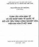 Hội nhập kinh tế quốc tế đối với tiến trình công nghiệp hóa, hiện đại hóa ở Việt Nam và Toàn cầu hóa kinh tế: Phần 2