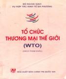 WTO - Tổ chức Thương mại Thế giới: Phần 1