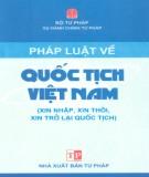 Ebook Pháp luật về quốc tịch Việt Nam (xin nhập, xin thôi, xin trở lại quốc tịch): Phần 1