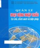 Cơ chế, chính sách và biện pháp và Quản lý hoạt động nhập khẩu: Phần 1