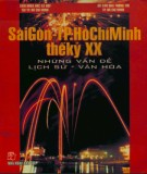 Ebook Sài Gòn - TP. Hồ Chí Minh thế kỷ XX (Những vấn đề lịch sử - Văn hóa): Phần 1