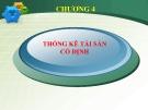 Bài giảng thống kê doanh nghiệp Chương 4- Thống kê TSCĐ