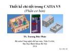Bài giảng Thiết kế chi tiết trong CATIA V5 (Phần cơ bản) - TS. Trương Đức Phức