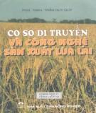 Ebook Cơ sở di truyền và kỹ thuật gây tạo, sản xuất lúa lai: Phần 2