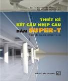 Ebook Thiết kế kết cấu nhịp cầu dầm Super-T theo tiêu chuẩn 22TCN 272-05: Phần 1