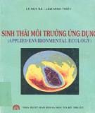 Ebook Sinh thái môi trường ứng dụng: Phần 1 - Lê Huy Bá, Lâm Minh Triết