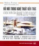 Ebook Đổi mới trong nghệ thuật kiến trúc - Cuộc đời của Frank Lôi Rait: Phần 2