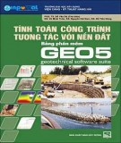 Hệ thống tính toán công trình tương tác với nền đất bằng phần mềm GEO 5: Phần 1