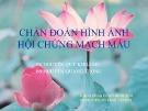 Bài giảng Chuẩn đoán hội chứng mạch máu - BS. Nguyễn Phú Khoáng, BS. Nguyễn Quang Trọng