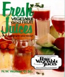 Ebook Fresh Vegetable and Fruit Juices: Part 1