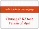 Bài giảng Nguyên lý kế toán - Chương 6: Kế toán tài sản cố định