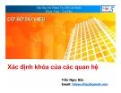 Bài giảng Cơ sở dữ liệu: Xác định khóa của các quan hệ - Trần Ngọc Bảo