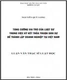 Tóm tắt Luận văn Thạc sĩ Luật học: Tăng cường vai trò của Luật sư trong việc ký kết thỏa thuận dân sự để thành lập doanh nghiệp tại Việt Nam