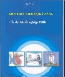Ebook Kiến thức thái độ kỹ năng cần đạt khi tốt nghiệp BSĐK: Phần 1