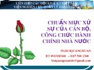Bài giảng Chuẩn mực xử sự của cán bộ, công chức hành chính nhà nước - TS. Bùi Quang Xuân