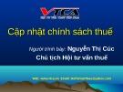 Bài giảng Cập nhật chính sách thuế - Nguyễn Thị Cúc