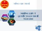 Bài giảng Những lưu ý quyết toán thuế năm 2010 - TS. Nguyễn Đẩu