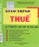 Giáo trình Thuế (lý thuyết, bài tập và bài giải): Phần 1
