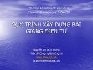 Bài giảng Quy trình xây dựng bài giảng điện tử - Nguyễn Vũ Quốc Hưng