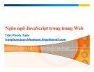 Bài giảng Lập trình Web: Ngôn ngữ JavaScript trong trang Web - Trần Phước Tuấn