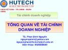 Bài giảng Tổng quan về tài chính doanh nghiệp - TS. Phan Đình Nguyên